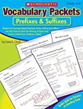 img - for Vocabulary Packets: Prefixes & Suffixes: Ready-to-Go Learning Packets That Teach 50 Key Prefixes and Suffixes and Help Students Unlock the Meaning of Dozens and Dozens of Must-Know Vocabulary Words book / textbook / text book