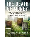 img - for The Death of Money: The Coming Collapse of the International Monetary System (Hardback) - Common book / textbook / text book