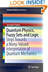 Quantum Physics, Fuzzy Sets and Logic...