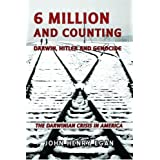 6 Million and Counting: Darwin, Hitler and Genocide, The Darwinian Crisis in America