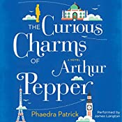 The Curious Charms of Arthur Pepper | [Phaedra Patrick]