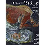Mourning Sickness: Stories and Poems About Miscarriage, Stillbirth, and Infant Loss ~ Missy Martin