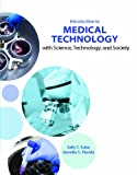 img - for Introduction To Medical Technology with Science, Technology, and Society book / textbook / text book