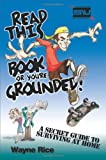 img - for Read This Book or You're Grounded! book / textbook / text book