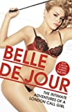 The Intimate Adventures Of A London Call Girl (Belle De Jour Book 1)