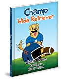 img - for Champ Wide Retriever book / textbook / text book