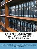 Friedrich Osterwalds Anfangs-gründe Der Erdebeschreibung (German Edition) (1246264102) by Ostervald, Samuel Frédéric