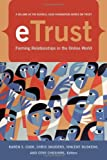 eTrust: Forming Relationships in the Online World (The Russell Sage Foundation Series on Trust)