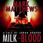 Milk-Blood | Mark Matthews