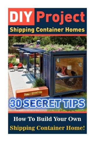 Diy project shipping container homes 30 secret tips how to build your own shipping container - How to build a home from a shipping container ...