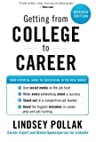 img - for By Lindsey Pollak Getting from College to Career Rev Ed: Your Essential Guide to Succeeding in the Real World (Revised) book / textbook / text book