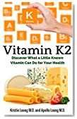 Vitamin K2: Understanding How a Little Known Vitamin Impacts Your Health