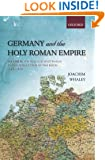 Germany and the Holy Roman Empire: Volume II: The Peace of Westphalia to the Dissolution of the Reich, 1648-1806 (Oxford History of Early Modern Europe) (Volume 2)