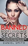 img - for Banned Body Language Secrets: EX CIA Agent Reveals How To Read Anyone Like A Book And Master The Art Of Non-Verbal Communication book / textbook / text book