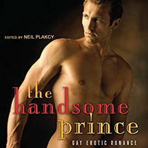 The Handsome Prince: Gay Erotic Romance Audiobook