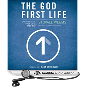 The God-First Life: Uncomplicate Your Life, God's Way