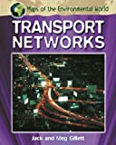 Transport Networks (Maps of the Environmental World)