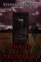 The House on Poultney Road : based on a true ghost story (English Edition)