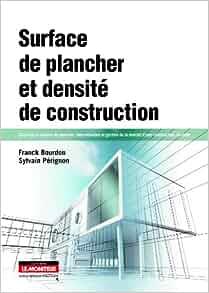 surface de plancher et densit de construction calcul de la surface de plancher. Black Bedroom Furniture Sets. Home Design Ideas