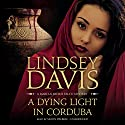 A Dying Light in Corduba: The Marcus Didius Falco Mysteries, Book 8 Audiobook by Lindsey Davis Narrated by Simon Prebble