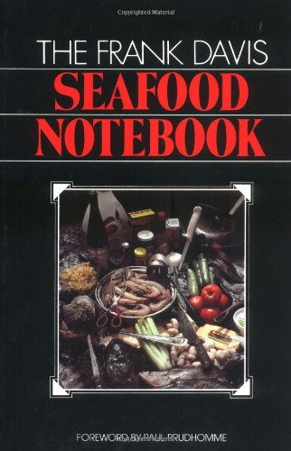 Frank Davis Seafood Notebook, The by Frank Davis