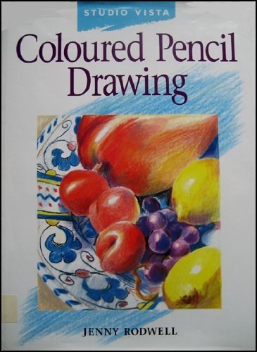 Colour Pencil Drawing (Studio Vista Beginner's Guides)