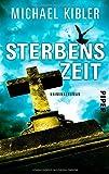 Sterbenszeit: Kriminalroman von Michael Kibler