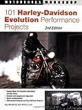 101 Harley-Davidson Evolution Performance Projects (Motorbooks Workshop)