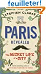 Paris Revealed: The Secret Life of a...