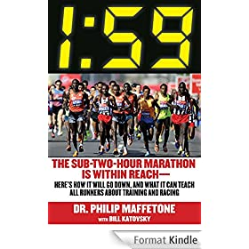 1:59: The Sub-Two-Hour Marathon Is Within Reach�Here's How It Will Go Down, and What It Can Teach All Runners about Training and Racing