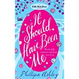 It Should Have Been Me (Little Black Dress)by Phillipa Ashley