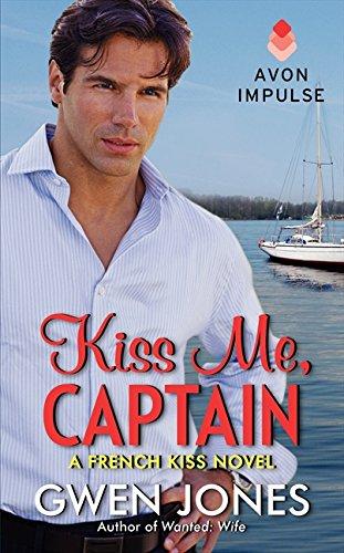 Kiss Me, Captain: A French Kiss Novel