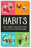 Habits: How to Develop Strong, Positive Habits Into Your Life for Long Lasting Change (Habits, Daily Routines, Exercise Habits, Habit Stacking, Mindset)