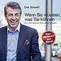 Wenn Sie wüssten, was Sie können: Ein unterhaltsamer Motivations-Ratgeber Hörbuch von Dirk Schmidt Gesprochen von: Dirk Schmidt
