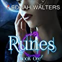 Runes, Book 1 (       UNABRIDGED) by Ednah Walters Narrated by Valerie Gilbert