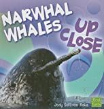 Narwhal Whale Up Close (First Facts)