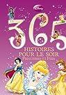 365 Histoires pour le soir : Princesses et Fées par Disney