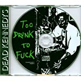 Too Drunk To Fuckby Dead Kennedys