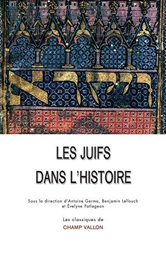 COLLECTIF - Les Juifs dans l'Histoire: De la naissance du judaïsme au monde contemporain