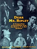 img - for Dear Mr. Ripley: A Compendium of Curioddities from the Believe It or Not! Archives book / textbook / text book