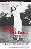 Babe Didrikson: The Greatest All-Sport Athlete of All Time (Barnard Biography Series)