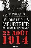 Le Jour le plus meurtrier de l'histoire de France: 22 ao�t 1914