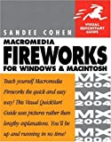 Macromedia Fireworks MX 2004 for Windows and Macintosh (Visual QuickStart Guides) Sandee Cohen