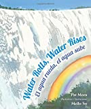 img - for Water Rolls, Water Rises: El agua rueda, el agua sube (English and Spanish Edition) book / textbook / text book