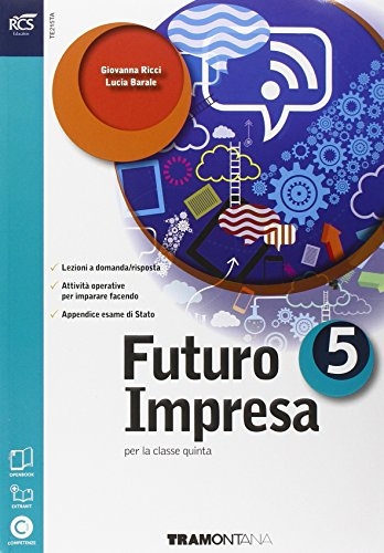 Futuro impresa. Con e-book. Con espansione online. Per le Scuole superiori: 5