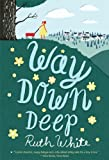 Way Down Deep (0312660960) by White, Ruth