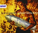 Whole Lotta Love/Baby Come on Home by Led Zeppelin