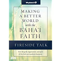 Fireside Talk for Making a Better World with the Baha'i Faith