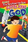 Gotta Have God - Cool Devotions For B...