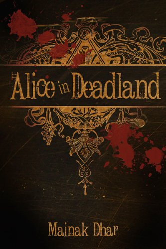 <strong>Kindle Nation Daily Bargain Bestseller Alert: Author Mainak Dhar's Horror/Sci-Fi Hybrid Bestseller <em>ALICE IN DEADLAND</em> – Over 185 Rave Reviews and Just 99 Cents or FREE via Kindle Lending Library</strong>
